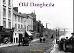 Old Drogheda af Hugh Oram