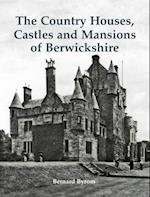 The Country Houses, Castles and Mansions of Berwickshire