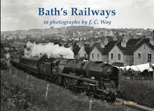 Bath's Railways in photographs by J.C. Way