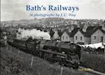 Bath's Railways in photographs by J.C. Way af Neil Butters