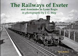 Bog, paperback The Railways of Exeter and Axminster to Lyme Regis af Neil Butters