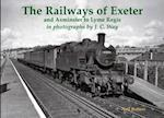 The Railways of Exeter and Axminster to Lyme Regis af Neil Butters