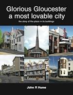 Glorious Gloucester a Most Lovable City af John R. Hume