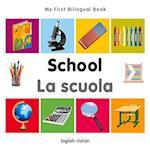 My First Bilingual Book - School (My First Bilingual Book)