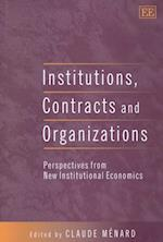 Institutions, Contracts and Organizations (Edward Elgar Monographs)