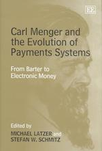 Carl Menger and the Evolution of Payments Systems af Michael Latzer