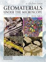 Geomaterials Under the Microscope (Colour Guide)