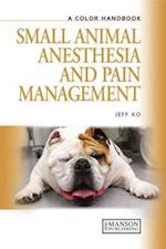 Small Animal Anesthesia and Pain Management (Colour Handbook)
