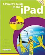 A Parent's Guide to the iPad (In Easy Steps)