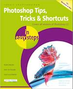 Photoshop Tips, Tricks & Shortcuts in Easy Steps (In Easy Steps)