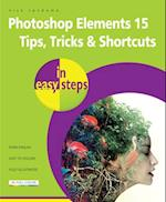 Photoshop Elements 15 Tips Tricks & Shortcuts in Easy Steps (In Easy Steps)