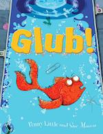 Glub!