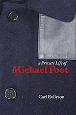A Private Life of Michael Foot af Carl E. Rollyson