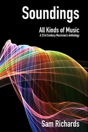 Bog, paperback Soundings: All Kinds of Music af Sam Richards