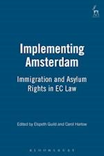 Implementing Amsterdam: Immigration and Asylum Rights in EC Law