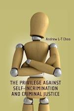 The Privilege Against Self-Incrimination and Criminal Justice (Criminal Law Library)