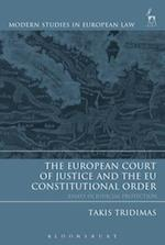 The European Court of Justice and the EU Constitutional Order (Modern Studies In European Law)