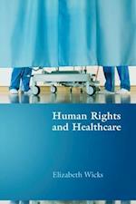 Human Rights and Healthcare af Elizabeth Wicks