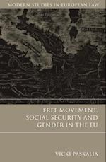 Free Movement, Social Security and Gender in the EU (Modern Studies In European Law, nr. 10)