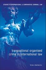 Transnational Organised Crime in International Law af Tom Obokata