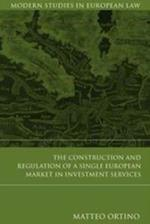The Construction and Regulation of a Single European Market in Investment Services