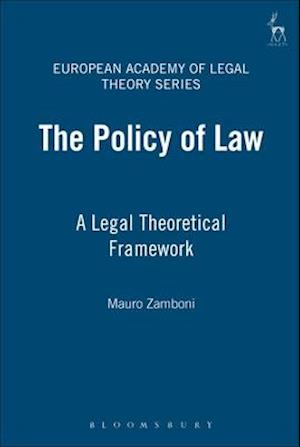 Policy of Law: A Legal Theoretical Framework