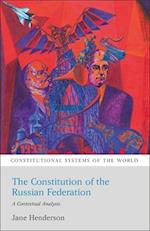 The Constitution of the Russian Federation (Constitutional Systems of the World)