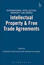 Intellectual Property and Free Trade Agreements af Christopher Heath