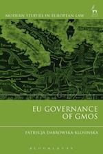 EU Governance of GMOs (Modern Studies In European Law)