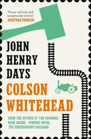 Bog paperback John Henry Days af Colson Whitehead