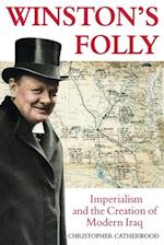 Winston's Folly: Imperialism and the Creation of Modern Iraq