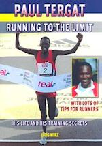 Paul Tergat - Running to the Limit