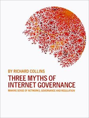 Three Myths of Internet Governance