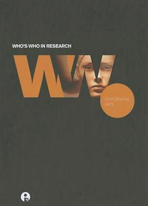 Who's Who in Research: Performing Arts