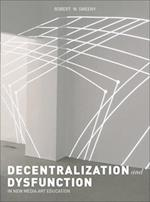 Dysfunction and Decentralization in New Media Art and Education