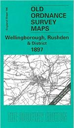 Wellingborough, Rushden and District 1897 (Old Ordnance Survey Maps of England & Wales)