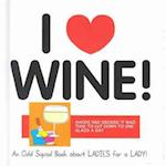 I Love Wine! (Odd Squad I Love Collection...S)
