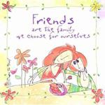 Friends are the Family We Choose for Ourselves (Born to Shop Gift Books)