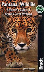 Pantanal Wildlife (Bradt Travel Guides (Wildlife Guides))