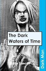 The Dark Waters of Time (Dark Man)