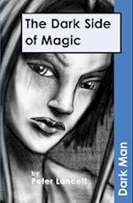 The Dark Side of Magic (Dark Man)