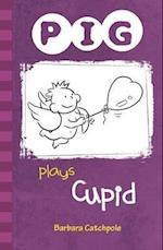 PIG plays Cupid (P.i.g, nr. 1)