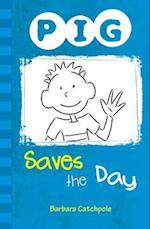PIG Saves the Day (P.i.g, nr. 1)