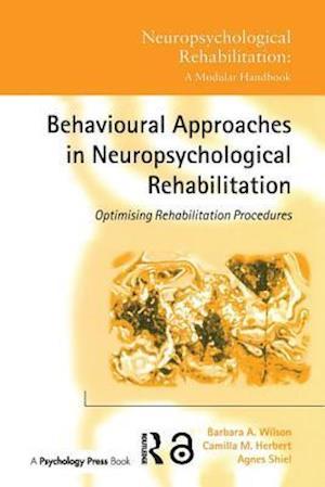 Behavioural Approaches in  Neuropsychological Rehabilitation