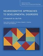 Neurocognitive Approaches to Developmental Disorders: A Festschrift for Uta Frith