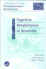 Cognitive Rehabilitation in Dementia (Special Issues of Neuropsychological Rehabilitation)