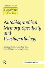 Autobiographical Memory Specificity and Psychopathology (Special Issues of Cognition and Emotion)