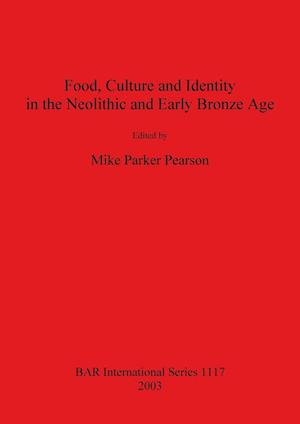 Bog, hæftet Food, Culture and Identity in the Neolithic and Early Bronze Age