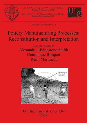Bog, hæftet Pottery Manufacturing Processes: Reconstitution and Interpretation