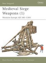Medieval Siege Weapons (New Vanguard, 58, nr. 1)